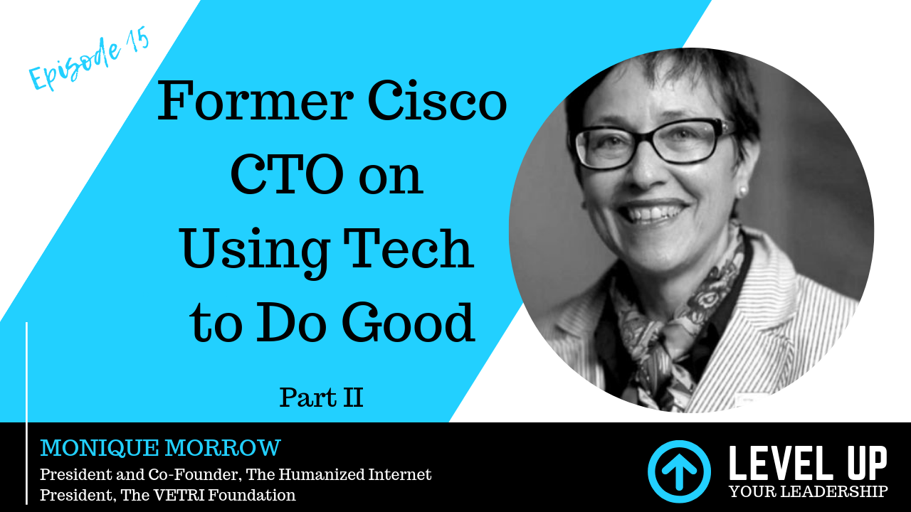 LEVEL-UP-YOUR-LEADERSHIP-CISCO CTO MONIQUE MORROW TECH FOR GOOD PART II