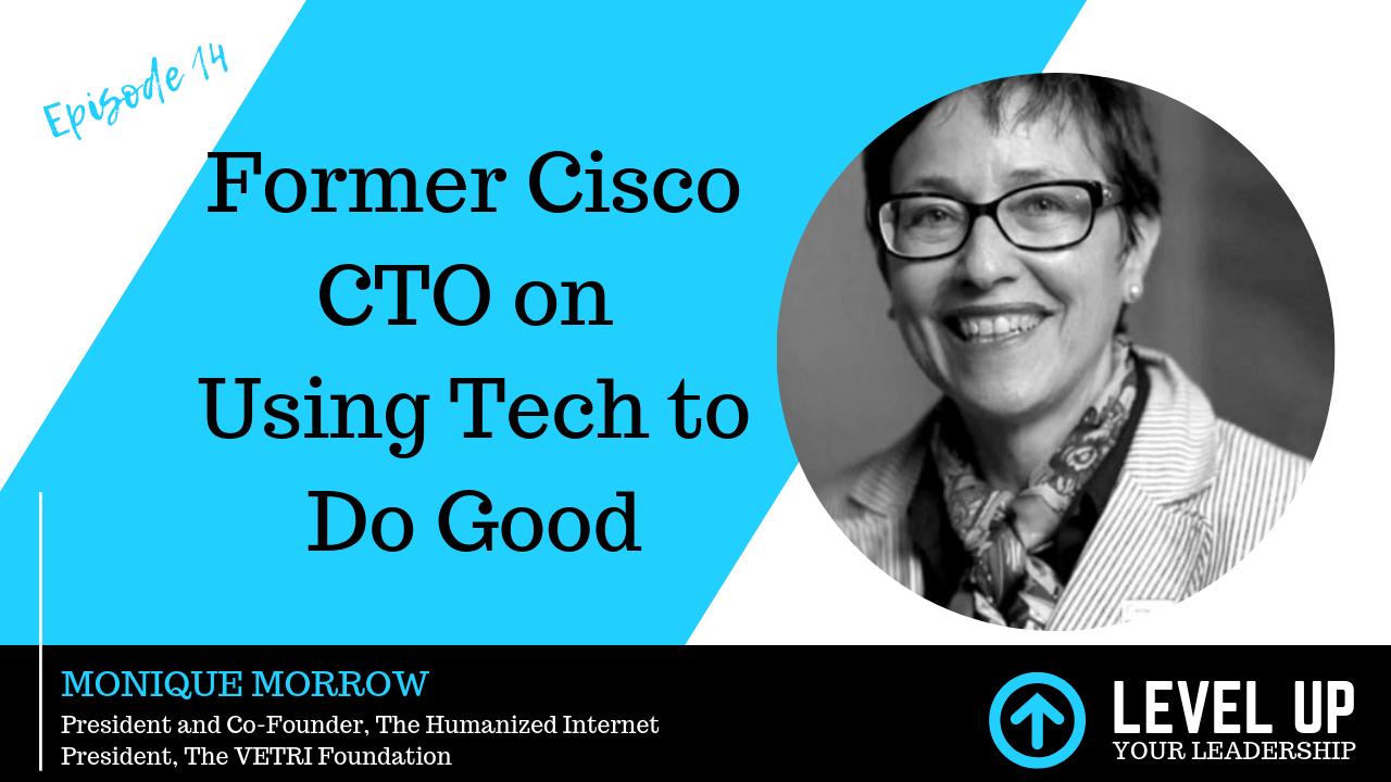 Former Cisco CTO Monique Morrow on Using Tech to Do Good